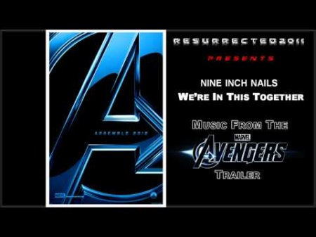 �������� (The Avengers 2012) - ��������� � �������� Nine Inch Nails - We're In This Together ������� ��������� MP3
